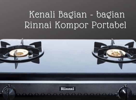 Kenali Bagian – bagian Rinnai Kompor Portable!