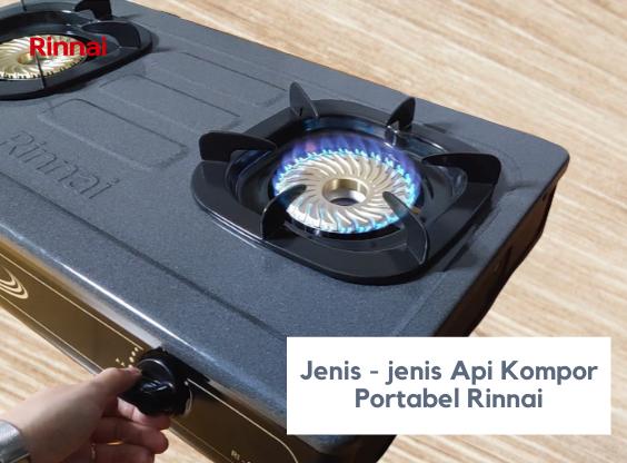 Jenis – jenis Api Kompor Portable Rinnai!
